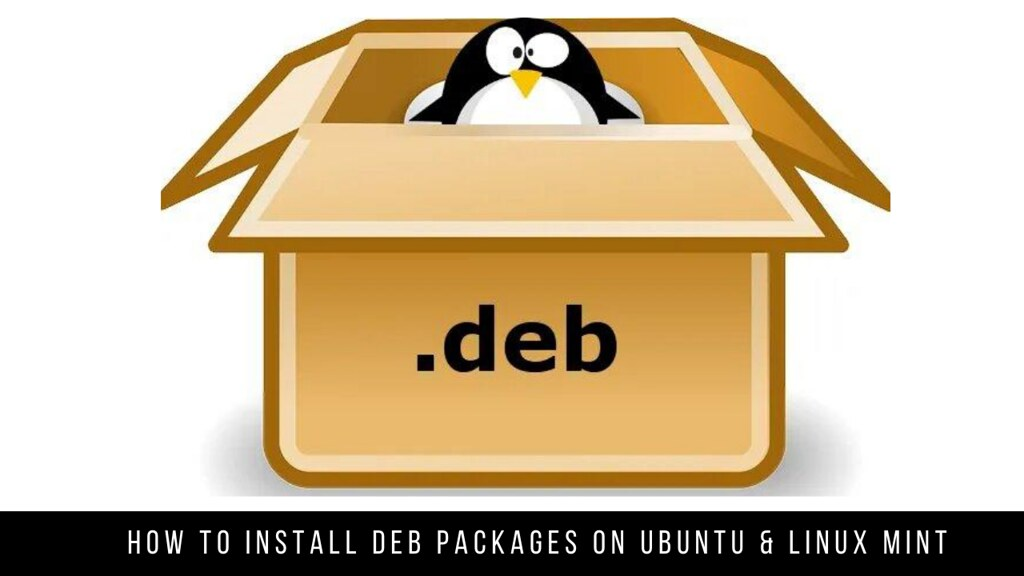 How to Install DEB packages on Ubuntu & Linux Mint