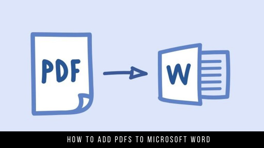 How to add PDFs to Microsoft Word
