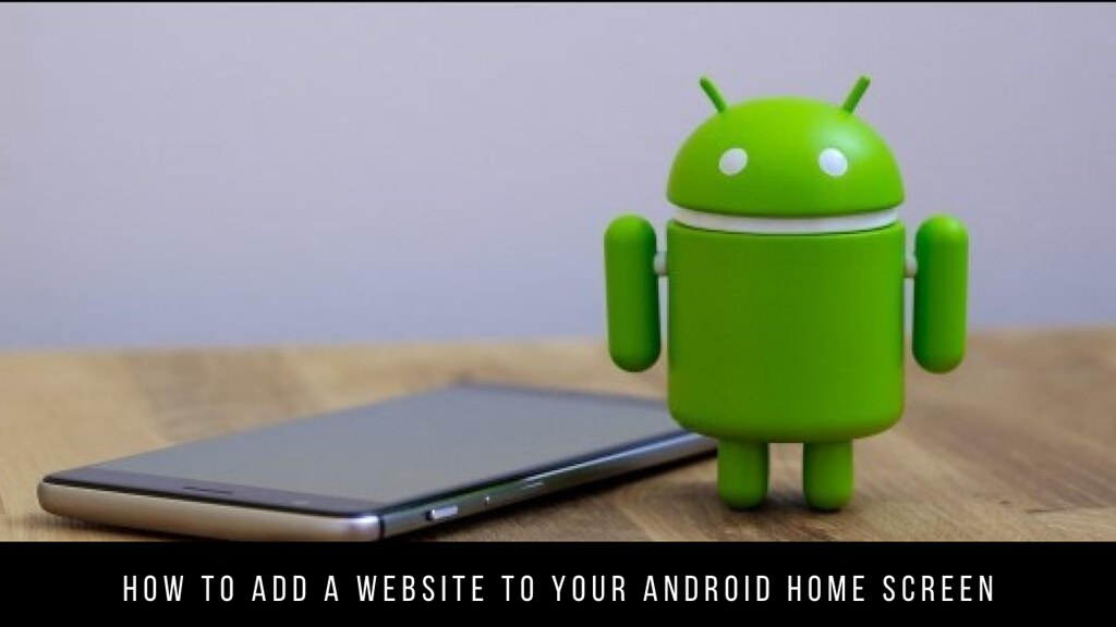 How to add a website to your Android home screen
