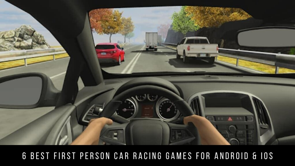 6 Best First Person Car Racing Games for Android & iOS