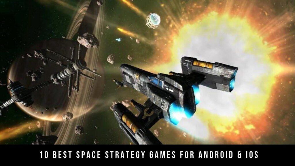 10 Best Space Strategy Games For Android & iOS