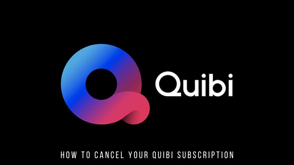 How to cancel your Quibi Subscription