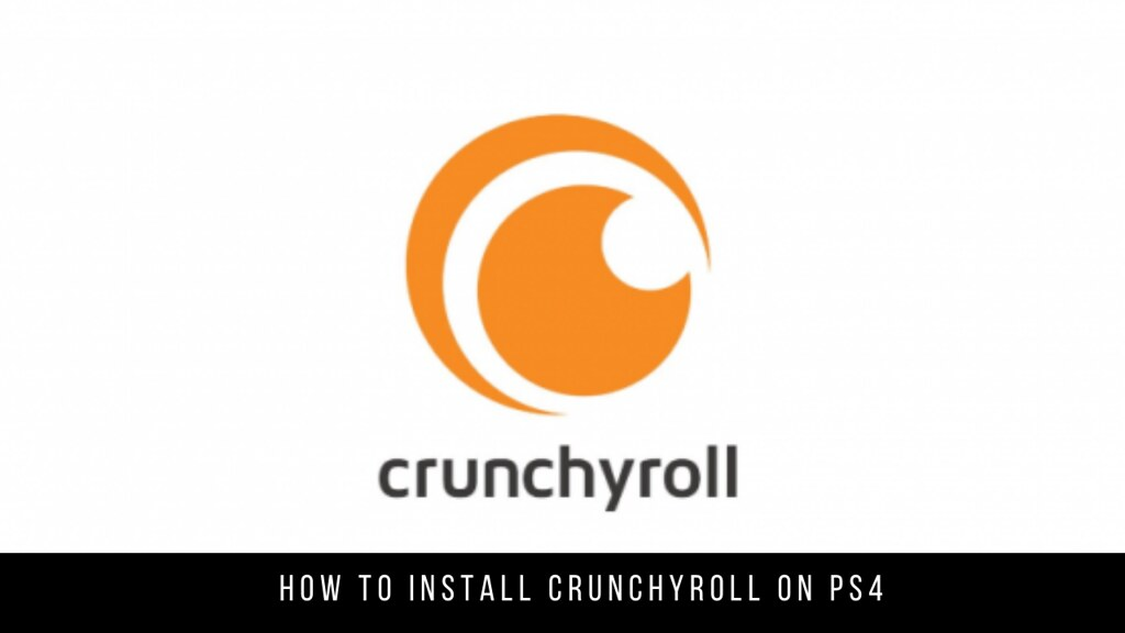 How to Install Crunchyroll on PS4