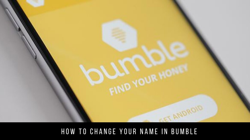 How to Change Your Name in Bumble