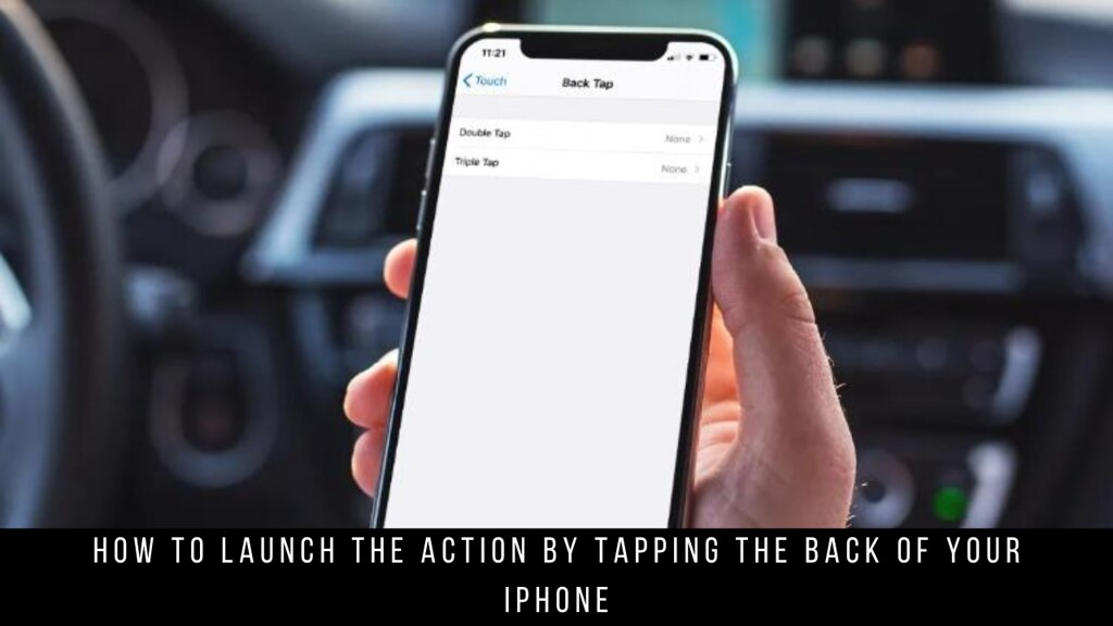 How to Launch the Action by Tapping the Back of Your iPhone