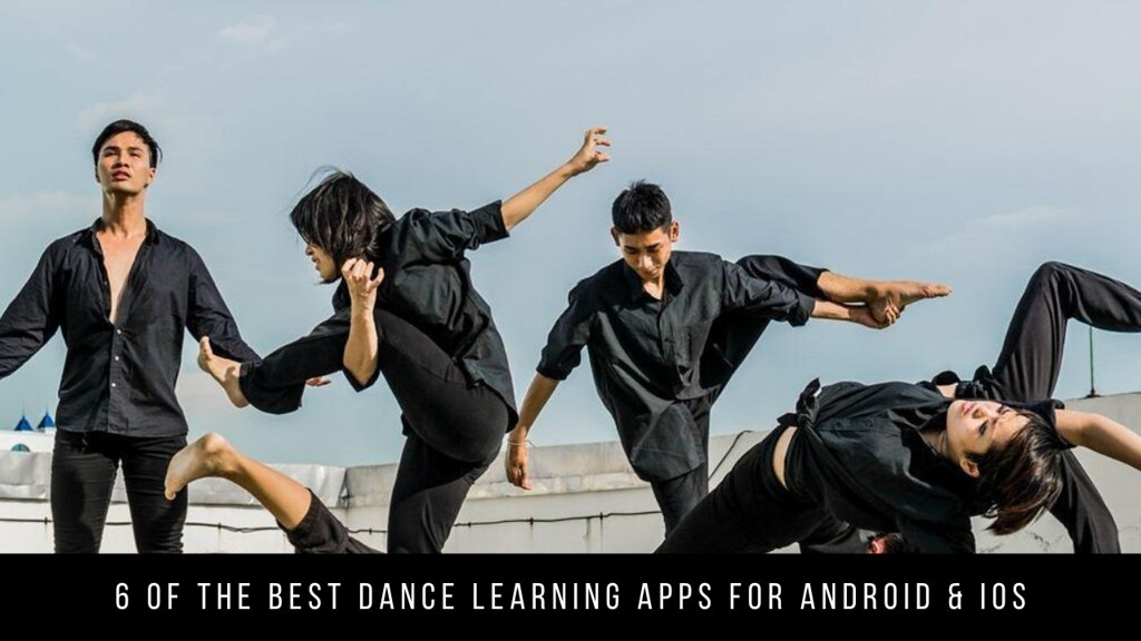 6 Of The Best Dance Learning Apps For Android & iOS