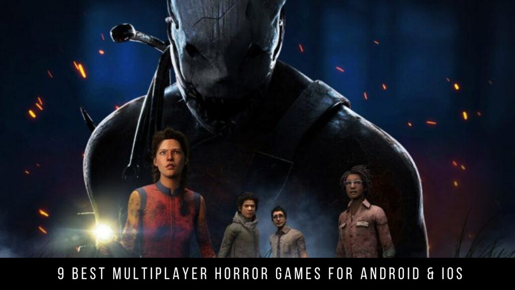 9 Best Multiplayer Horror Games For Android & iOS