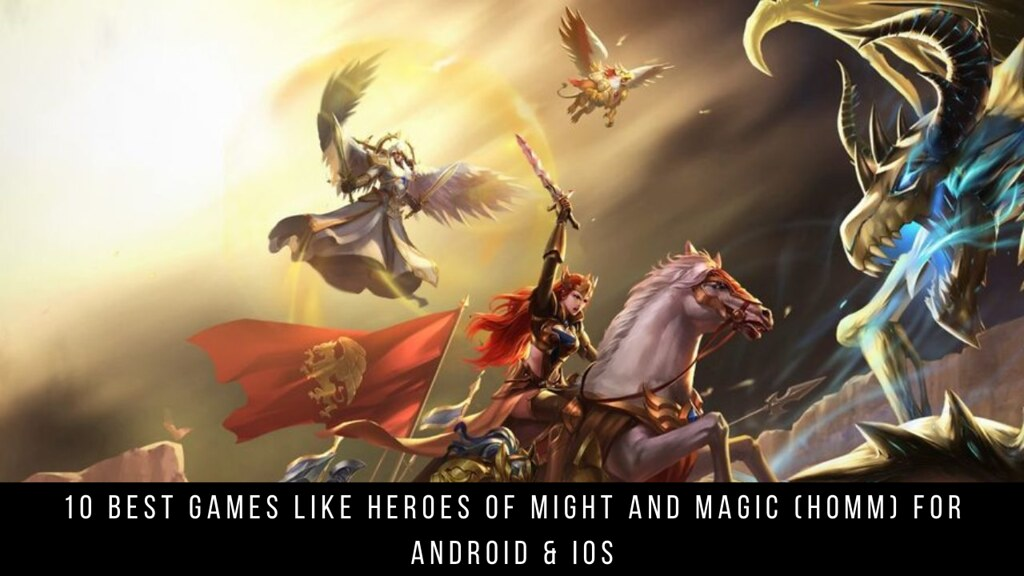 10 Best Games Like Heroes Of Might And Magic (HoMM) For Android & iOS