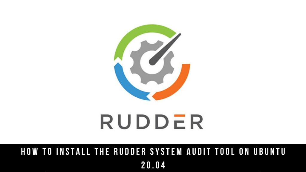 How to Install the Rudder System Audit Tool on Ubuntu 20.04