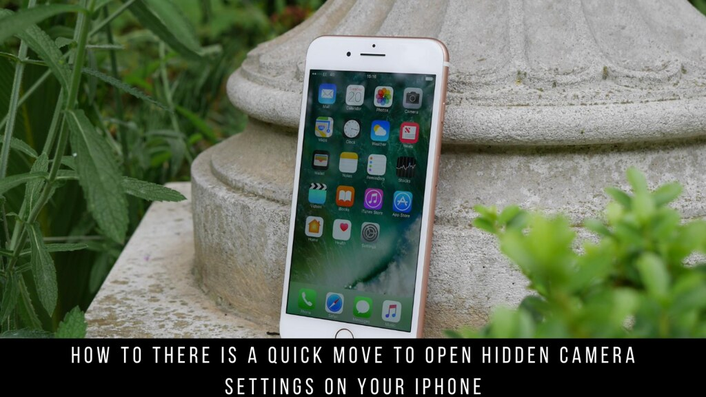 How to There is a Quick Move to Open Hidden Camera Settings on your iPhone