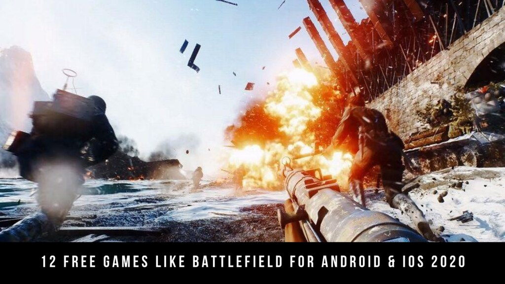 12 Free Games Like Battlefield For Android & iOS 2020