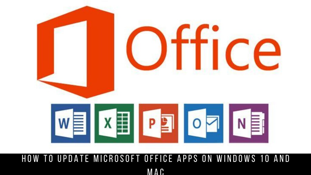 How to Update Microsoft Office Apps on Windows 10 and Mac