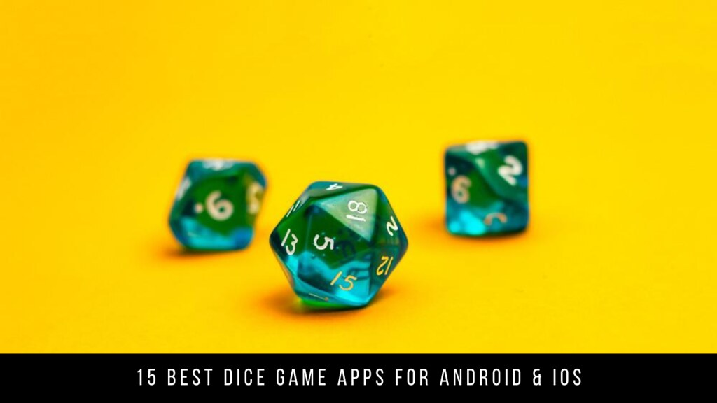 15 Best Dice Game Apps For Android & iOS