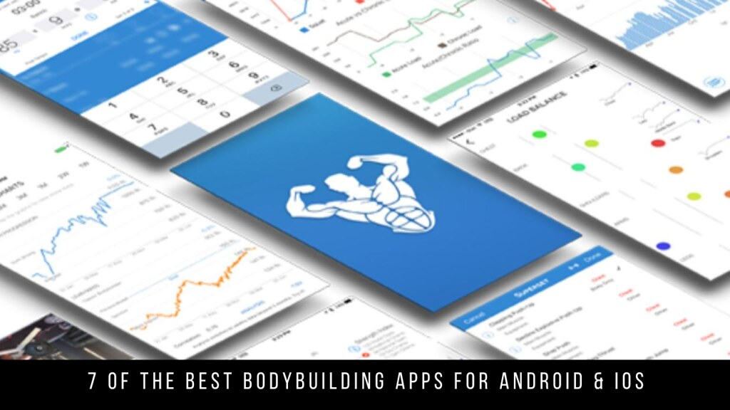 7 Of The Best Bodybuilding Apps For Android & iOS