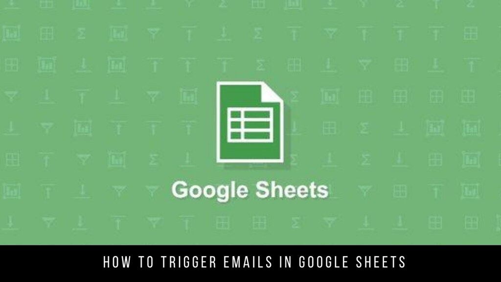 How to Trigger Emails in Google Sheets