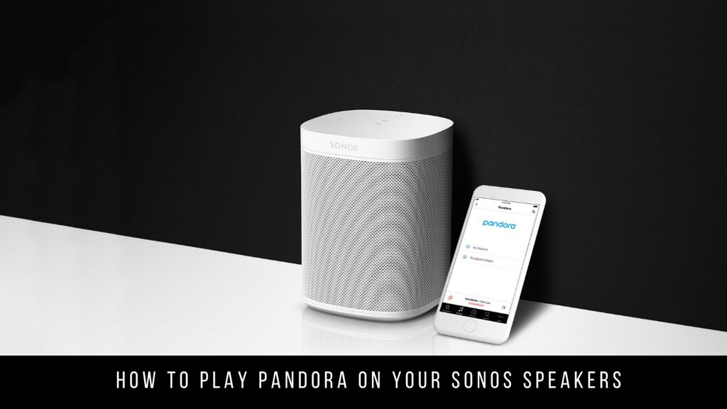 How to Play Pandora on Your Sonos Speakers