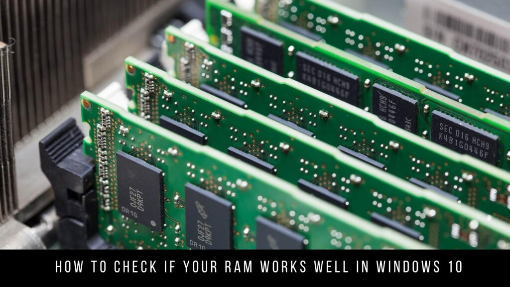 How to Check if Your RAM Works Well in Windows 10