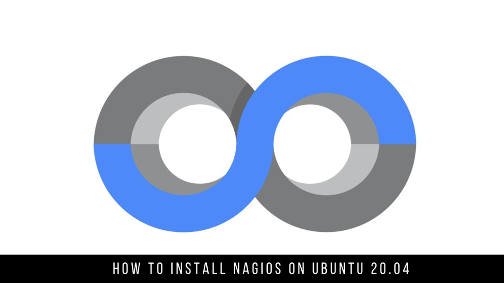 How to Install Nagios on Ubuntu 20.04