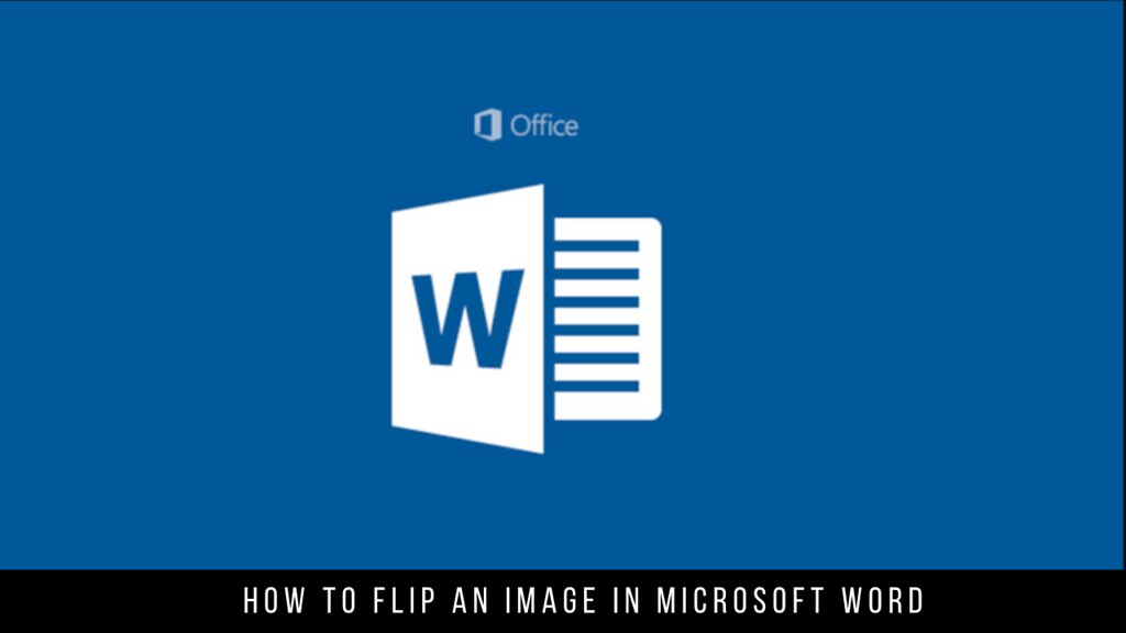 How to Flip an Image in Microsoft Word