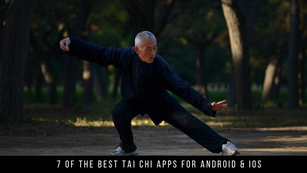 7 Of The Best Tai Chi Apps For Android & iOS
