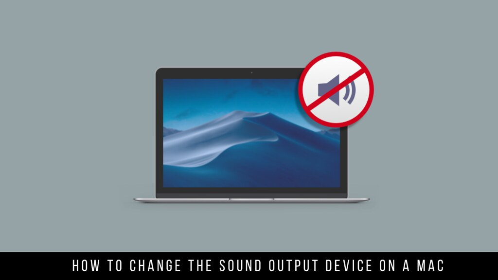How to Change the Sound Output Device on a Mac