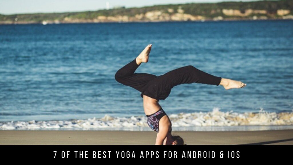 7 Of The Best Yoga Apps For Android & iOS