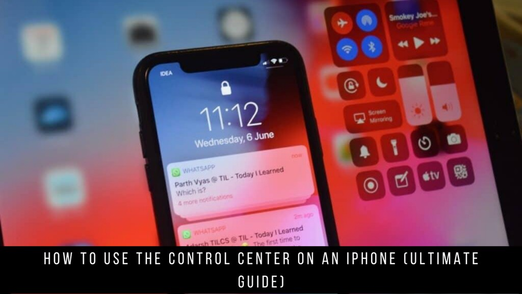 How to Use the Control Center on an iPhone (Ultimate Guide)