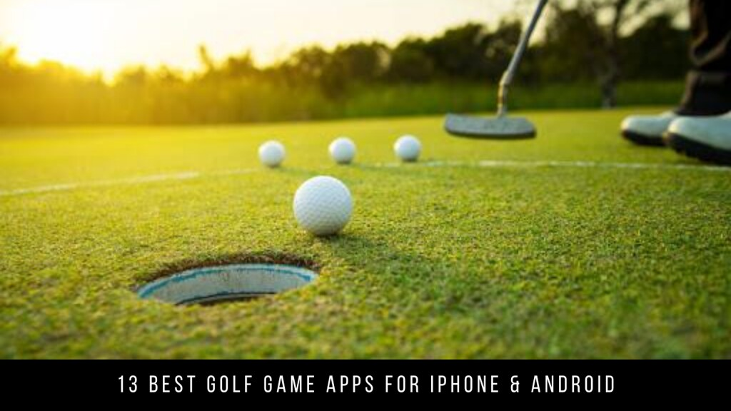 13 Best Golf Game Apps For iPhone & Android