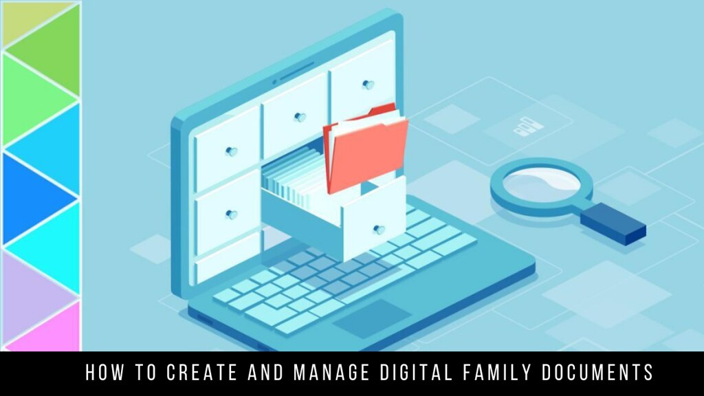 How to Create and Manage Digital Family Documents