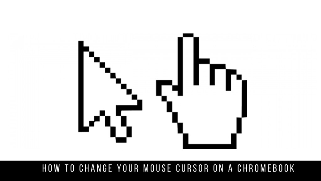 How to Change Your Mouse Cursor on a Chromebook