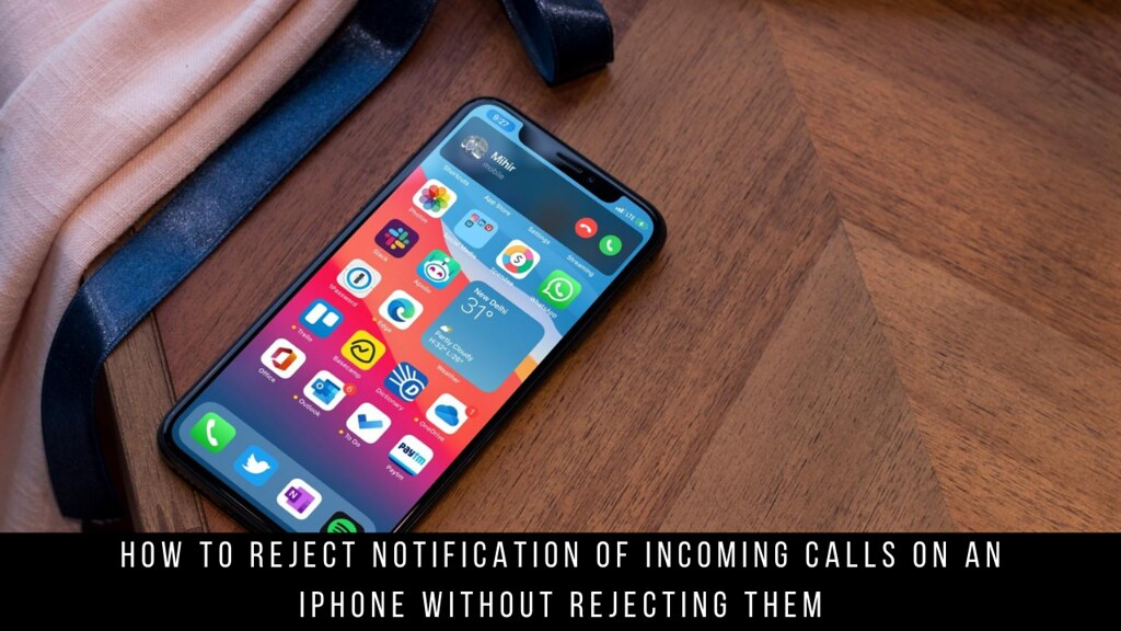How to Reject Notification of Incoming Calls on an iPhone Without Rejecting Them