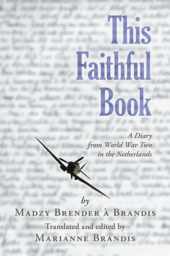 Must Read! Why This Faithful Book: A Diary from World War Two in the Netherlands Has Important Life Lessons for Today