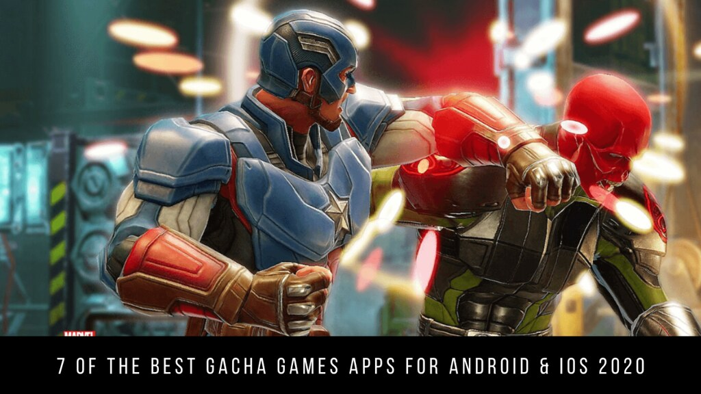 7 Of The Best Gacha Games Apps For Android & iOS 2020