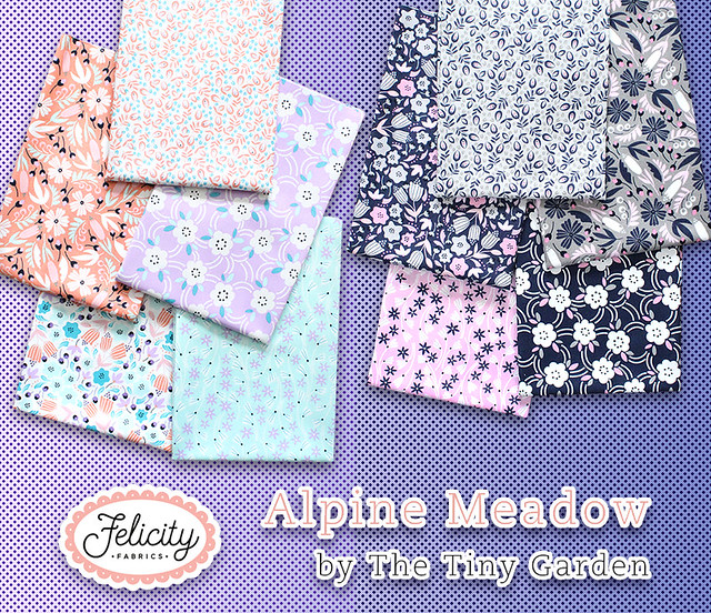 Felicity Fabrics Alpine Meadow Collection by The Tiny Garden