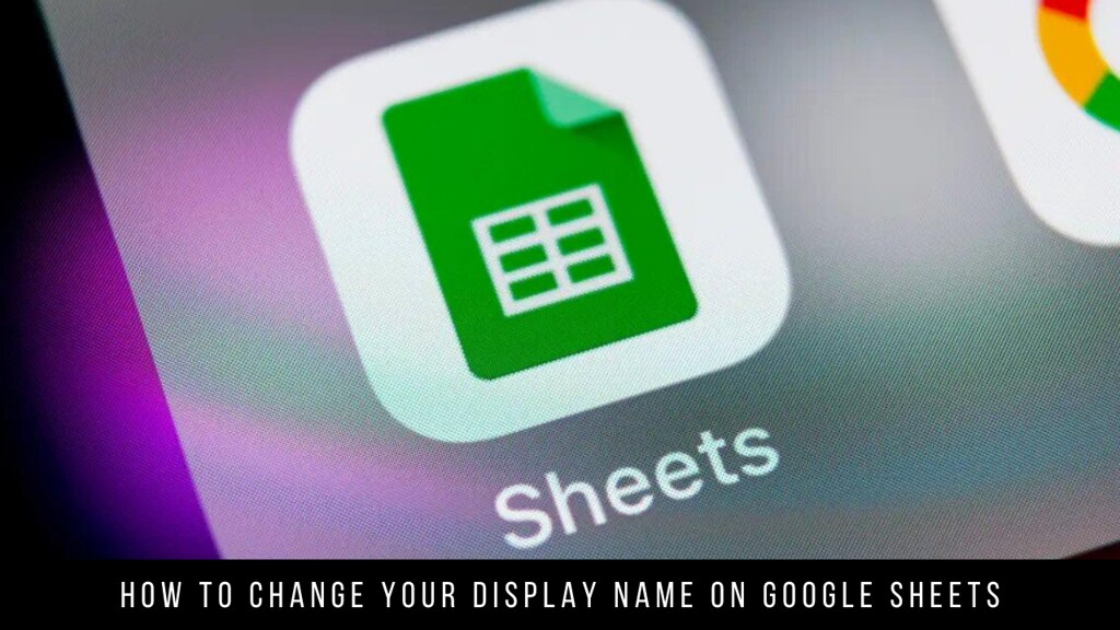 How to Change Your Display Name on Google Sheets
