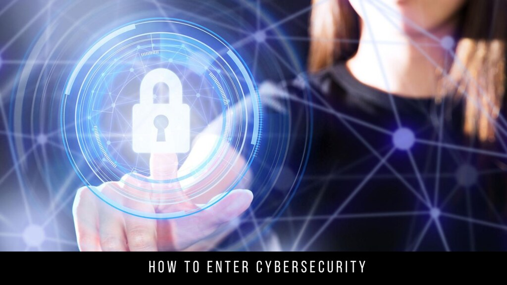 How to enter cybersecurity