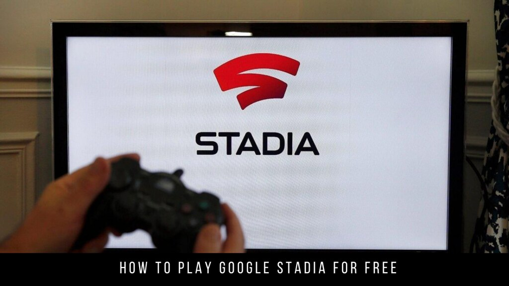How to play Google Stadia for free