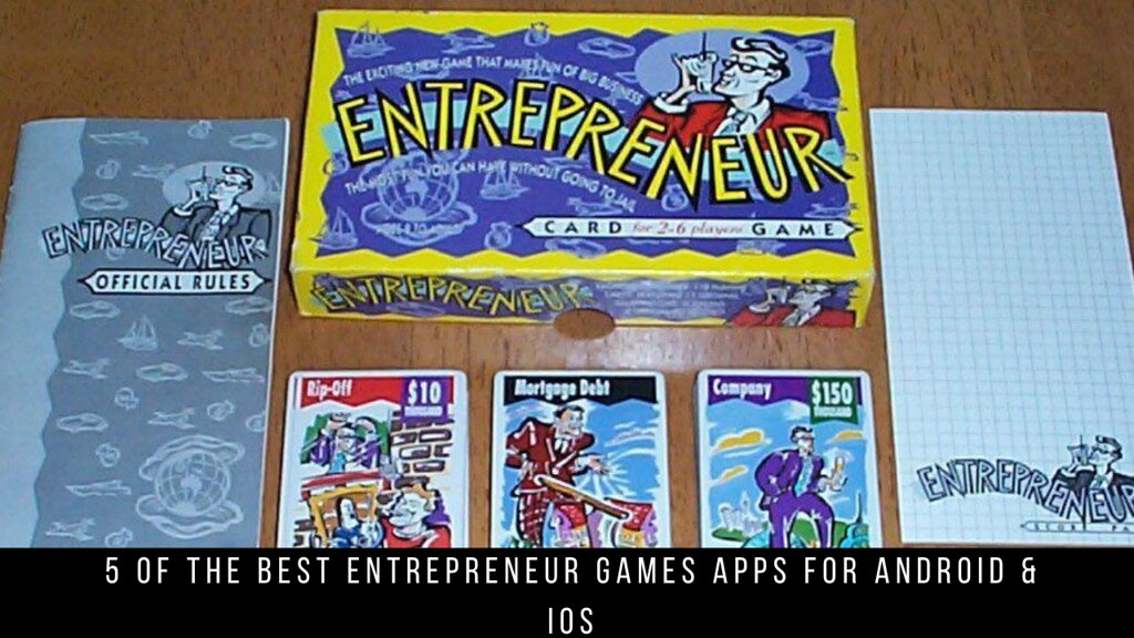 5 Of The Best Entrepreneur Games Apps For Android & iOS