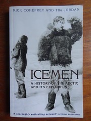 Icemen: A History of the Arctic and its Explorers - Mick Conefrey and Tim Jordan