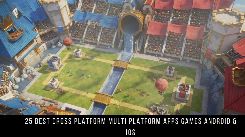 25 Best Cross Platform Multi Platform Apps Games Android & iOS