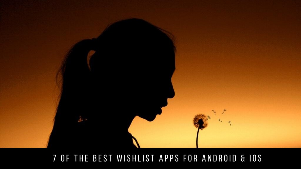 7 Of The Best Wishlist Apps For Android & iOS