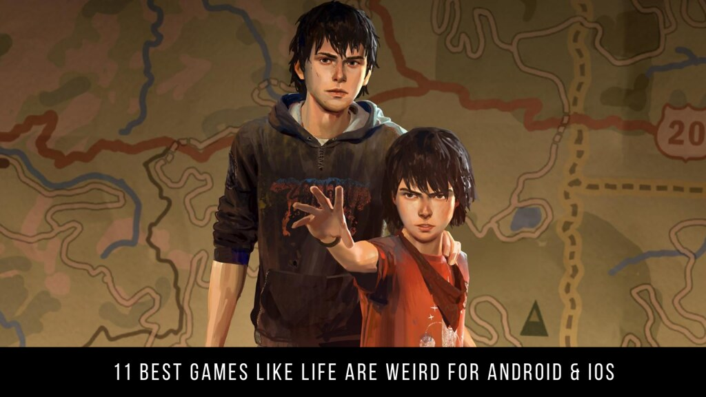 11 Best Games Like Life Are Weird For Android & iOS
