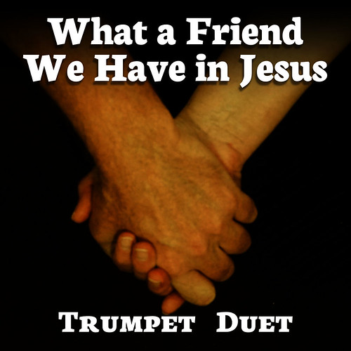 What a Friend We Have in Jesus Trumpet Hymn Duet