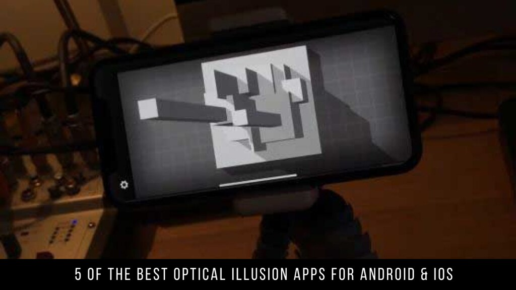 5 Of The Best Optical Illusion Apps For Android & iOS