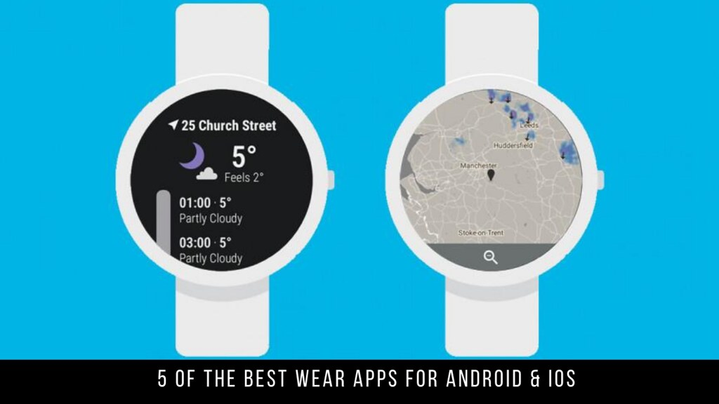 5 Of The Best Wear Apps For Android & iOS