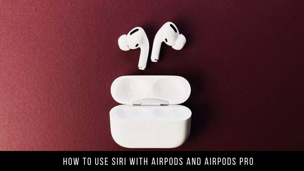 How to use Siri with AirPods and AirPods Pro