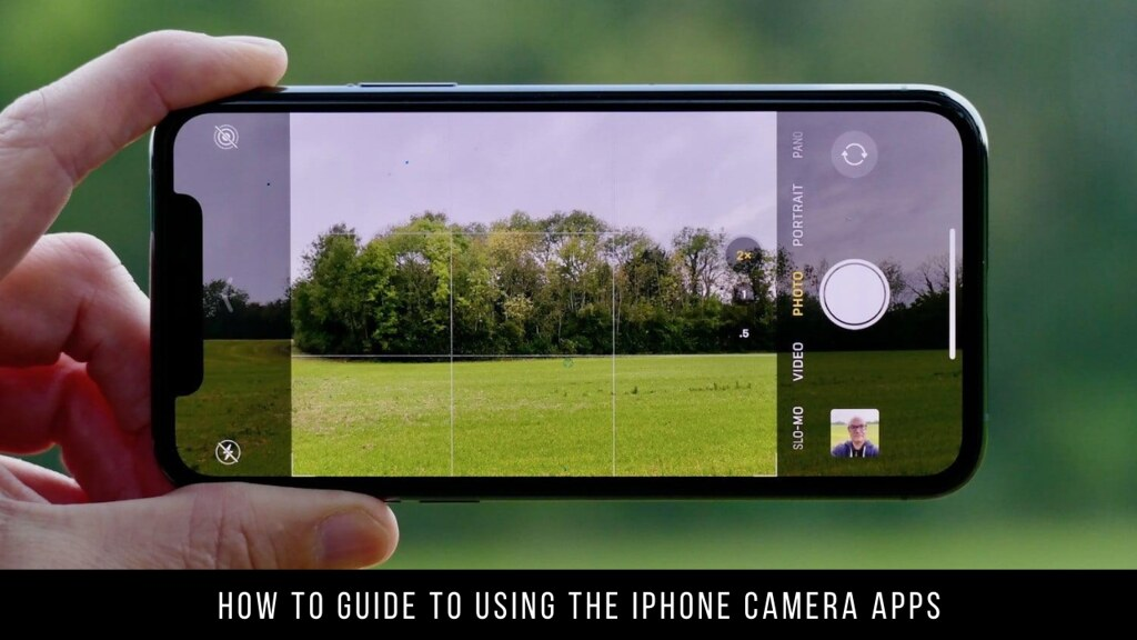 How to Guide to Using the iPhone Camera Apps
