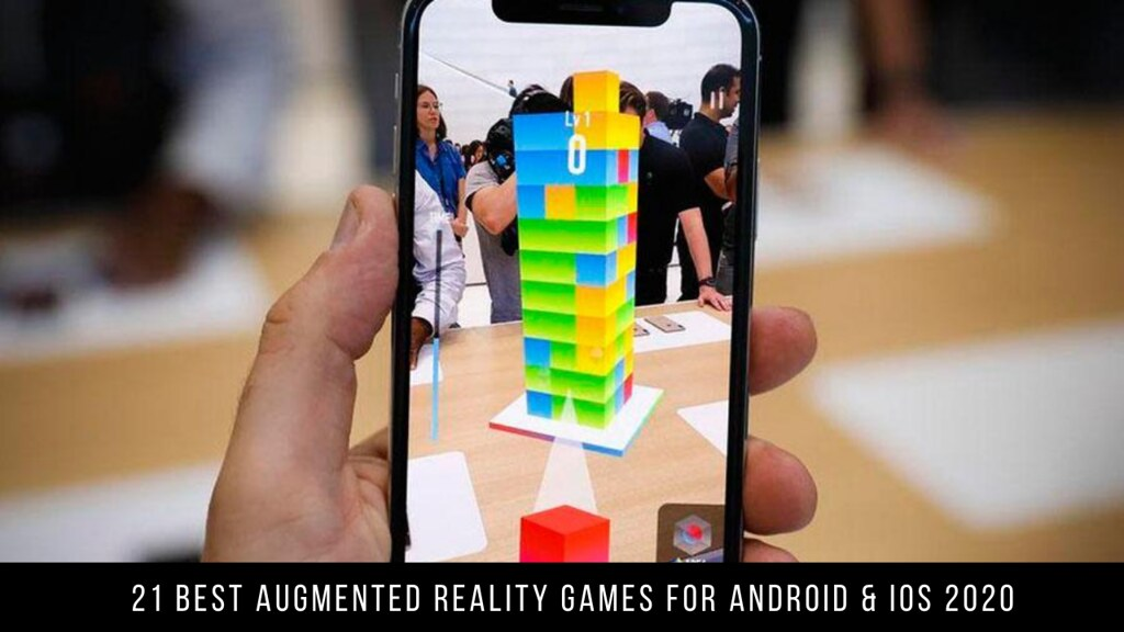 21 Best Augmented Reality Games For Android & iOS 2020