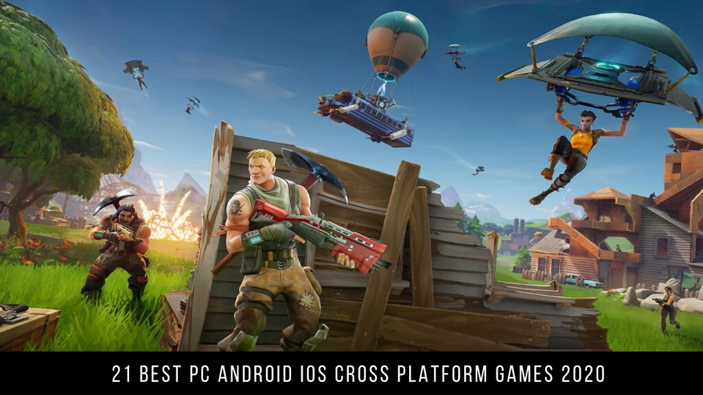 21 Best PC Android iOS Cross Platform Games 2020