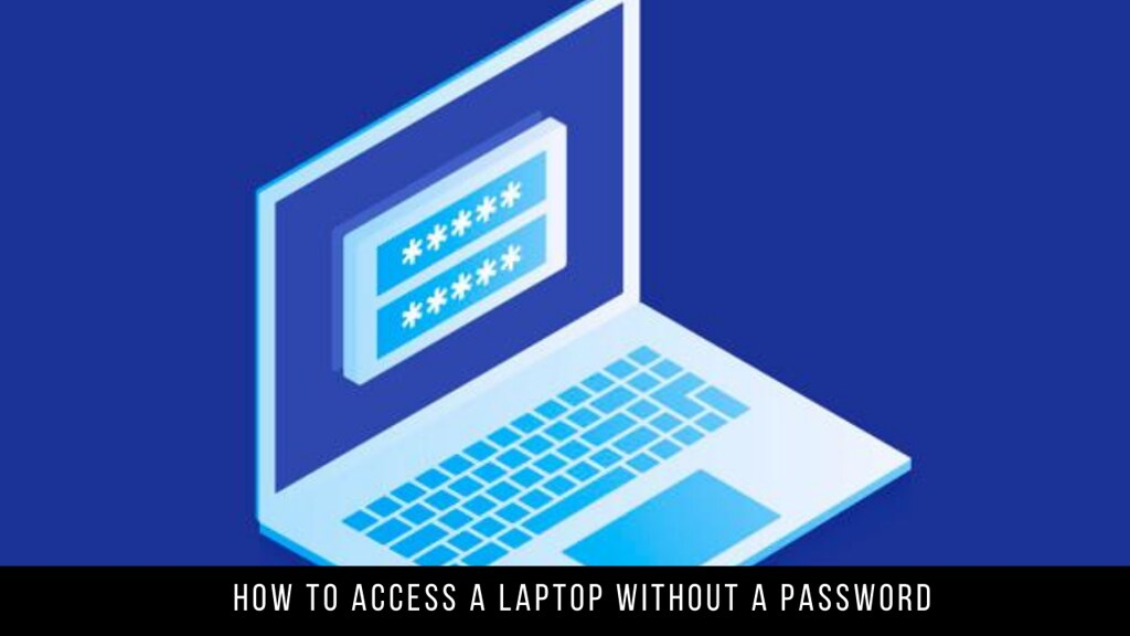 How to access a laptop without a password